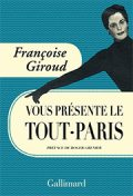 Francoise Giroud vous présente le Tout-Paris