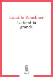 couverture-livre-familia-grande-kouchner
