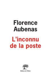 couverture du livre L'Inconnu de la poste de Florence Aubenas